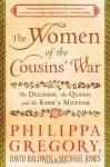 The Women of the Cousins' War - Philippa Gregory, David Baldwin