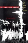 The Invisible Empire: The Ku Klux Klan in Florida - Michael Newton