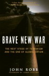 Brave New War: The Next Stage of Terrorism and the End of Globalization - John Robb, James Fallows