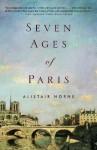 Seven Ages of Paris (Vintage) - Alistair Horne