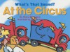What's That Sound? At The Circus (What's That Sound?) - Sheryl McFarlane, Kim LaFave