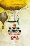 Tutti i racconti vol. 2: 1954-1959 - Richard Matheson, Maurizio Nati, Anna Ricci, Stefano A. Cresti