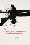 Stress, Shock, and Adaptation in the Twentieth Century - David Cantor, Edmund Ramsden