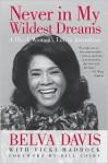 Never in My Wildest Dreams: A Black Woman's Life in Journalism - Belva Davis, Vicki Haddock