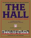 The Hall: A Celebration of Baseball's Greats: In Stories and Images, the Complete Roster of Inductees - Tom Brokaw