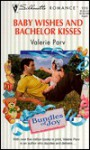 Baby Wishes And Bachelor Kisses (Bundles Of Joy) (Silhouette Romance , No 1313) - Valerie Parv
