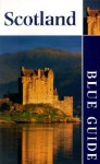 Blue Guide Scotland, Twelfth Edition (Blue Guides) - Elspeth Wills
