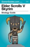 Elder Scrolls V Skyrim: Strategy Guide - Gregory Wright, Seb Hayes, Andrew Mills