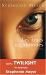 Les âmes vagabondes (Les âmes vagabondes, #1) - Stephenie Meyer