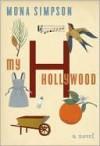 My Hollywood My Hollywood - Mona Simpson