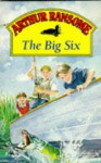 The Big Six (Red Fox Older Fiction) - Arthur Ransome