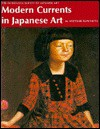 Modern Currents in Japanese Art - Michiaki Kawakita, Charles S. Terry