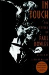In Touch: The Letters - Paul Bowles, Jeffrey Miller