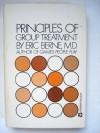 Principles of Group Treatment - Eric Berne
