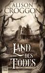 Land des Todes - Alison Croggon, Michael Krug