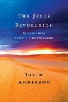 The Jesus Revolution: Learning from Christ's First Followers - Leith Anderson