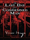 The Last Day of a Condemned Man - Victor Hugo, Arabella Ward, David Dow