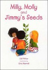 Milly, Molly and Jimmy's Seeds - Gill Pittar