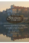 Strangers to the City: Reflections on the Beliefs and Values of the Rule of Saint Benedict - Michael Casey