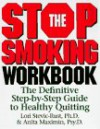 Stop Smoking Workbook: The Definitive Step-by-Step Guide to Healthy Quitting - Lori Stevic-Rust