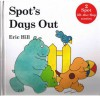 Spot's Days Out - Eric Hill