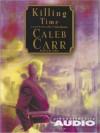 Killing Time (Audio) - Caleb Carr