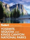 Fodor's Yosemite, Sequoia & Kings Canyon National Parks - Fodor's Travel Publications Inc., Fodor's Travel Publications Inc.