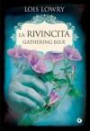 La rivincita: Gathering Blue - Lois Lowry, Sara Reggiani