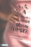 All Q, No A: More Tales of a 10th-Grade Social Climber - Lauren Mechling, Laura Moser