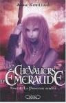 La princesse rebelle (Les Chevaliers d'Émeraude, #4) - Anne Robillard