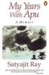 My Years With Apu - Satyajit Ray