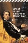 Il ritratto di Dorian Gray - Oscar Wilde, Benedetta Bini, Aldo Busi