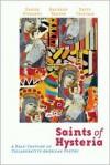 Saints of Hysteria: A Half-Century of Collaborative American Poetry - David Trinidad, Denise Duhamel, David Trinidad