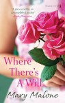 Where There's a Will. Mary Malone - Mary Malone