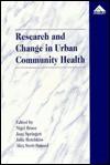 Research and Change in Urban Community Health - Nigel Bruce, Julie Hotchkiss, Jane Springett, Alex Scott-Samuel