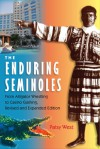 The Enduring Semioles: From Alligator Wrestling to Casino Gaming - Patsy West, Raymond Arsenault, Gary R. Mormino
