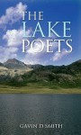 Lake Poets, The - Gavin Smith