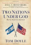 Two Nations Under God: Why You Should Care about Israel - Tom Doyle