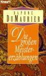 Die Grossen Meistererzählungen - Daphne du Maurier, Eva Schönfeld, Anna-Liese Kornitzky