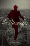 The Messenger: A Novel - Yannick Haenel, Ian Monk