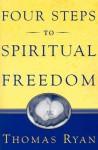 Four Steps to Spiritual Freedom - Thomas Ryan