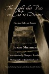 The Light That Puts an End to Dreams: New and Selected Poems - Susan^^ Sherman, Josephine Sacabo, Margaret Randall