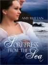 Sorceress from the Sea Sorceress from the Sea - Amy Ruttan, Devon Towry