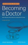Essential Guide To Becoming A Doctor - Adrian Blundell, Richard Harrison, Benjamin W. Turney