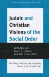 Judaic and Christian Visions of the Social Order: Describing, Analyzing, and Comparing Systems of the Formative Age - Jacob Neusner, Bruce Chilton, Alan J. Avery-Peck