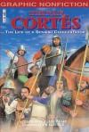 Hernan Cortes (Graphic Non Fiction) - Jackie Gaff, Jim Eldridge, David West