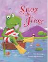 Snog the Frog - Tony Bonning, Rosalind Beardshaw