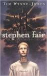 Stephen Fair - Tim Wynne-Jones