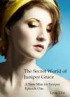 The Secret World of Juniper Grace - A New Man for Juniper Episode One - Livia Ellis, Cinta García de la Rosa