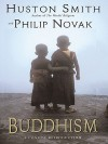 Buddhism: A Concise Introduction - Huston Smith, Philip Novak